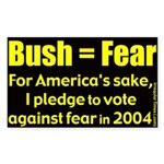 Bush Equals Fear Sticker (Rectangular)
