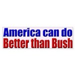 America can do better than Bush Bumper.