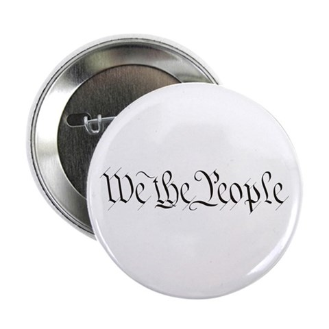 'We The People'  Political 2.25 Button by CafePress
