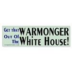 Get that Warmonger Out Bumper Sticker