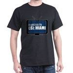 Addicted to CSI: Miami T-Shirt