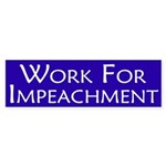 Work for Impeachment bumper sticker