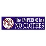 Emperor has no Clothes Bumper Sticker