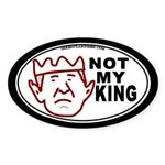 Bush: Not My King Sticker (Oval)