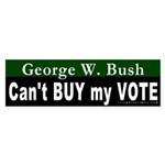 Bush Can't Buy My Vote Bumper Sticker