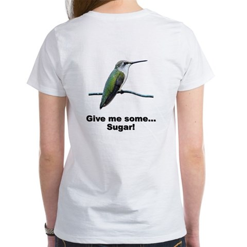 Hummingbird Sugar T-Shirt white Funny Women's T-Shirt by CafePress