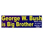 George W. Bush is Big Bro. Bumpersticker