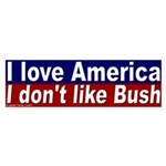 Love America Not Bush Bumper Sticker