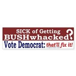 Getting Bushwhacked? Bumper Sticker