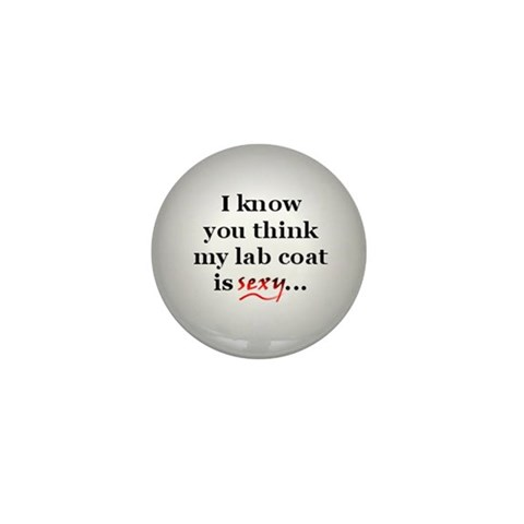 ... my lab coat is sexy  Health Mini Button 10 pack by CafePress
