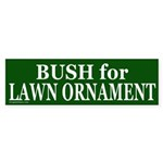 Bush for Lawn Ornament Bumper Sticker