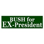 Bush for Ex-President Bumper Sticker