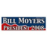 Bill Moyers for President 2008 bumper sticker