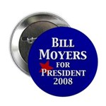 Bill Moyers for President Button