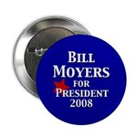 Bill Moyers for President (10 buttons)