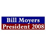 Bill Moyers, President 2008 (bumper sticker)