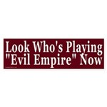 "Playing ""Evil Empire"" Bumper Sticker"