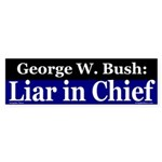 Bush: Liar in Chief Bumper Sticker