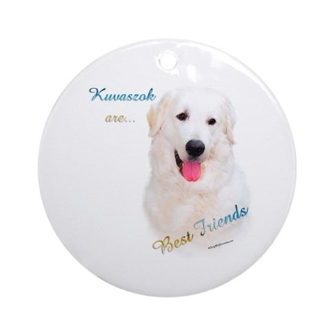 Kuvasz Best Friend Ornament Round Pets Round Ornament by CafePress