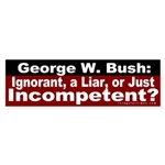 Bush: Ignorant, Liar or Incompetent?