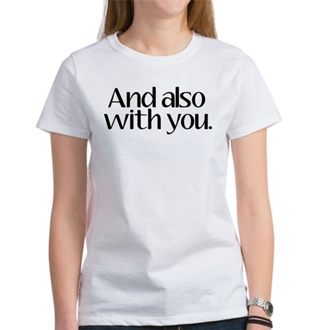 Product Image of And Also With You Women's T-Shirt