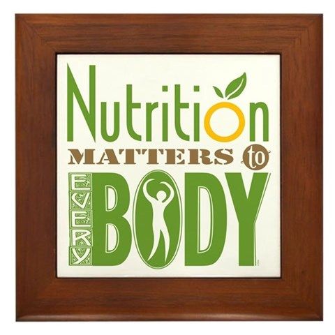 - Nutrition Matters To Every BODY Health Framed Tile by CafePress