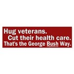Hug veterans, cut care Bumper Sticker