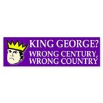 King George? Wrong! bumper sticker