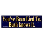 You've Been Lied To Bumper Sticker