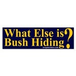 What Else is Bush Hiding? Bumper Sticker