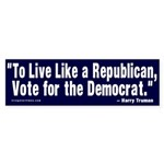 To Live Rep, Vote Dem Bumper Sticker