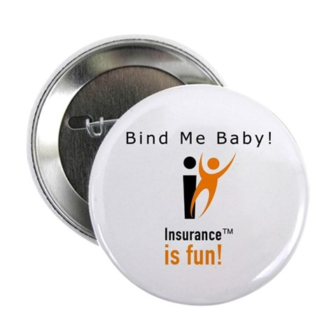 : Insurance is fun Fun  weird humor 2.25 Button 10 pack by CafePress