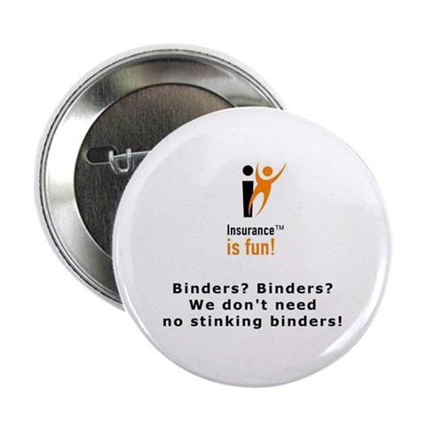 : Insurance is fun Binders  2.25 Button 10 pack by CafePress