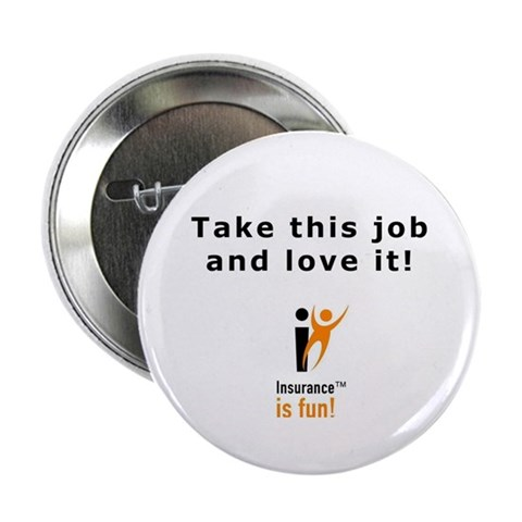 : Insurance is fun Take Fun 2.25 Button 10 pack by CafePress