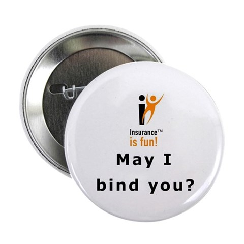 : Insurance is fun May I Fun 2.25 Button 10 pack by CafePress