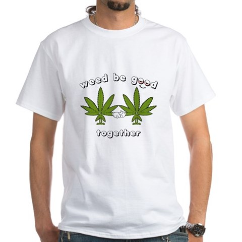 Product Image of Weed be Good Together T-Shirt