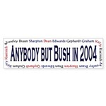 Anybody but Bush in 2004 Bumper Sticker