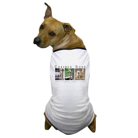 3 Chained Dogs: Longing to be  Dog Dog T-Shirt by CafePress