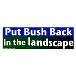 Bush in the Landscape Bumper Sticker