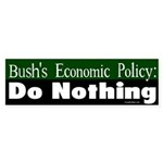 Bush Policy: Do Nothing Bumper Sticker