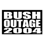 Bush Outage 2004 Sticker (Rectangular)