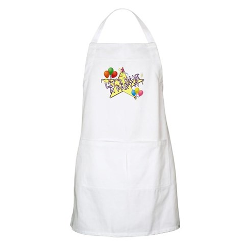 ...Lets Have A Party...  Party Apron by CafePress