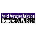 Reject Radicalism & Bush Bumper Sticker