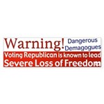 Republicans: Lose Freedoms Bumpersticker