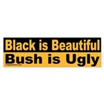 Black is Beautiful; Bush is Ugly Sticker