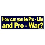 Pro-Life and Pro-War Bumper Sticker