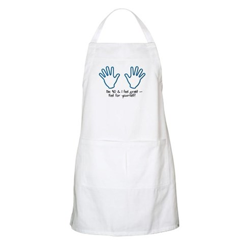 30th birthday humor, feel me BBQ  Funny Apron by CafePress