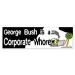 George Bush, Corporate... Bumper Sticker