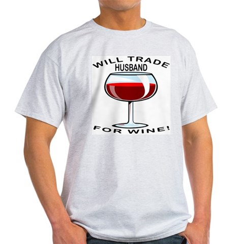 Wine For Husband Ash Grey T-Shirt Wine Light T-Shirt by CafePress