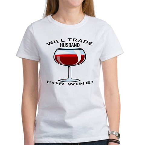 Wine For Husband Wine Women's T-Shirt by CafePress